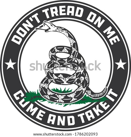 Don't Tread On Me, Come and Take It emblem for print, T-shirt or badge design. Foto stock ©