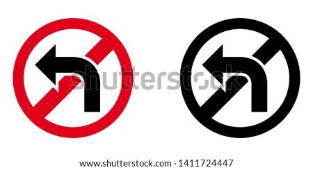 Don't Turn Left. Forbidden Street Sign