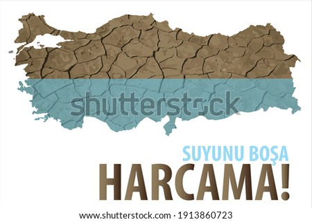 Don't waste water! Turkey Turkish translate: Suyunu bosa harcama! turkiye Stok fotoğraf ©