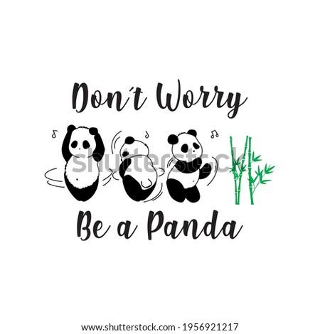 don't worry  be a panda three