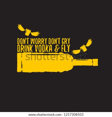 don't worry don't cry drink