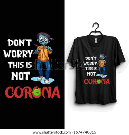 Don't worry this is not corona  funny t shirt. Stay protected from 2019 Pestilence Novel Corona Virus T-shirt.Easy to print 2019 funny Novel corona virus funny t shirt for man,women and children