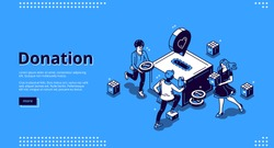 Donation banner. Concept of financial help, charity and aid. Volunteers support and care with money and love. Vector landing page with isometric people donate money and goods to box