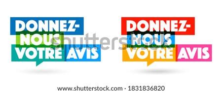 Donnez-nous votre avis, Give us your opinion in French language Foto d'archivio ©