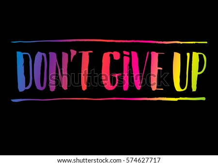 dont give up colorful