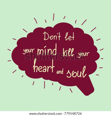 dont let your mind kill your