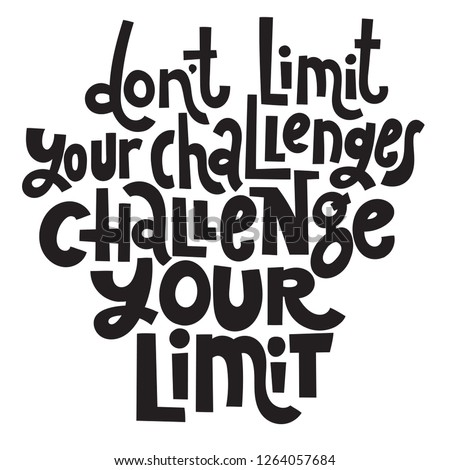 Dont limit your challenges Challenge your limit - unique vector hand drawn motivational quote to keep inspired for success Phrase for business goals, self development, personal growth, social media.