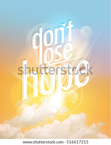 dont lose hope concept quote