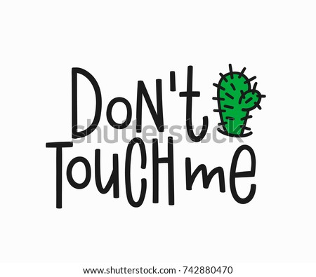 dont touch me t shirt quote