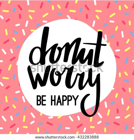 donut worry be happy funny