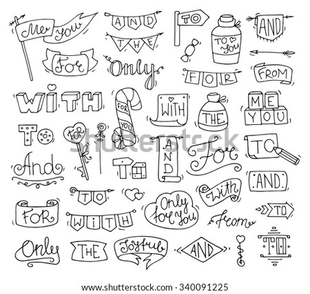 Doodle calligraphic funny catchwords set for romantic design with cute objects. Hand lettering words - and, with, for, from, the, to, only. Hand drawn vector illustration isolated on white background.