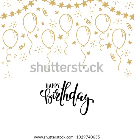 doodle gold balloon. Hand drawn calligraphy happy birthday lettering. design holiday greeting card and invitation of wedding, Happy mother day, birthday, Valentine s day and baby shower holidays.