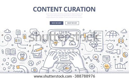 Doodle illustration of curator discovering and gathering relevant information, filtering content and distributing through media channels. Content curation concept for web banners, printed materials