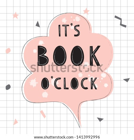 Doodle poster with phrase for book lover. Sticker of speech bubble.Handwritten motivational quote: It's book o'clock. Foto stock ©