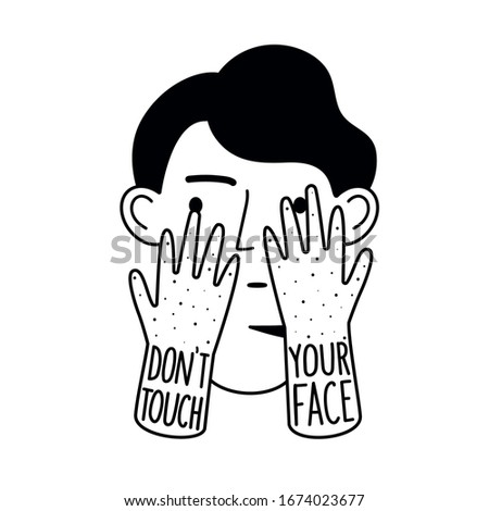 Doodle vector illustration with man head and touching face hands. Don't touch your face lettering phrase. Monochrome typography concept poster about hygiene, dirty skin and virus protection