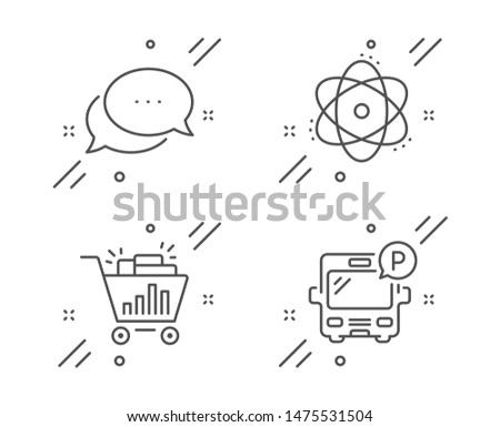Dots message, Atom and Seo shopping line icons set. Bus parking sign. Chat bubble, Electron, Analytics. Public park. Technology set. Line dots message outline icon. Vector