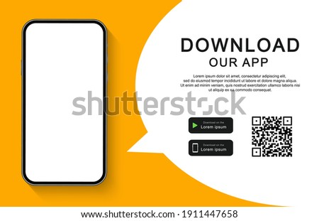 Download our app for mobile phone. Advertising banner for downloading mobile app. Mockup smartphone with empty screen for your app. Vector illustration.