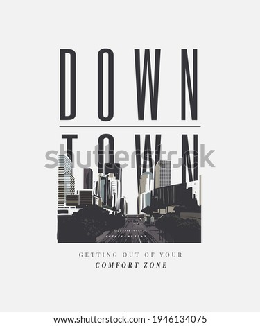 downtown slogan with black and