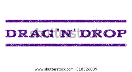 Drag 'N' Drop watermark stamp. Text caption between horizontal parallel lines with grunge design style. Rubber seal stamp with dust texture. Vector indigo blue color ink imprint on a white background. Foto stock ©