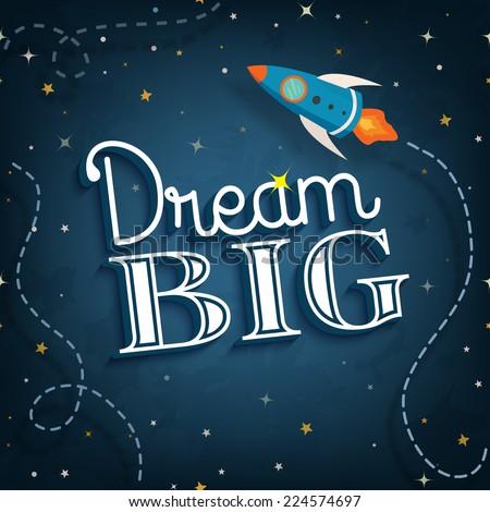 dream big  cute inspirational