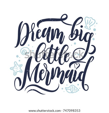dream big little mermaid hand