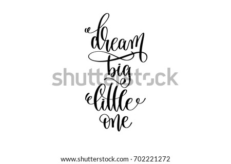 dream big little one - black and white handwritten lettering of unicorn magical positive quote for greeting card, poster, t-shirt, mug and other, calligraphy text vector illustration