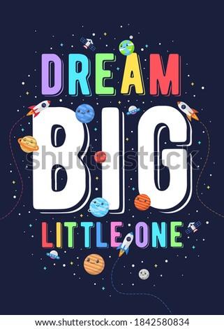 Dream big little one, kids vector illustration. motivational design illustrations for outer space themed kids, space kids. colorful motivation quotes. Stock photo ©