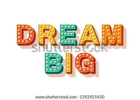 Dream big. Motivational poster design, retro font colorful typography. Text lettering, inspirational positive saying. Quote typographic template, vector illustration.