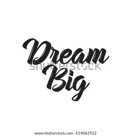Dream Big Quote Text Design Vector Calligraphy Typography Poster Usable As