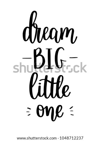Dream big vector little one lettering calligraphy design. Wall poster decor, home decoration, mug and t-shirt print designs. Motivational inspirational quote Stock photo ©