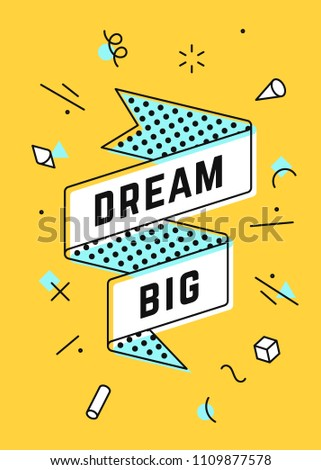Dream Big. Vintage ribbon banner and drawing in line style with text Dream big. Hand drawn design in memphis trendy style. Typography for greeting card, banner, poster. Vector Illustration
