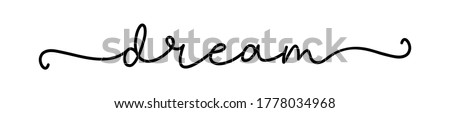 DREAM. Continuous calligraphy line script word dream. Lettering typography poster, vector design logo. Hand drawn modern cursive font text - dream. Illustration for poster, card, t-shirt, tee, banner. Photo stock ©