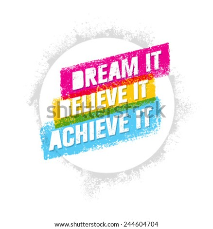 Dream It Believe It Achieve It Outstanding Motivation Quote Creative Vector Typography Poster Concept