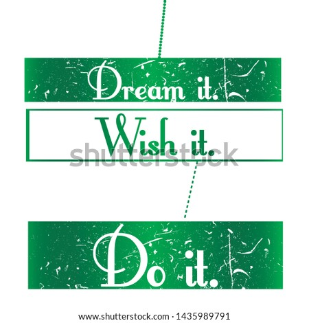 Dream it. Wish it. Do it.  T-shirt and apparels print graphic vector Varsity typography - Vector