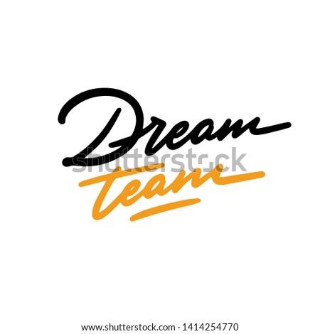 Dream team typography poster. Vector Typography Banner Design Concept