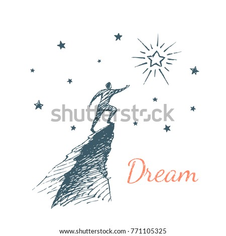 Dream. The man climbed to the top of the mountain to reach the big star. Conceptual vector illustration, hand drawn sketch.