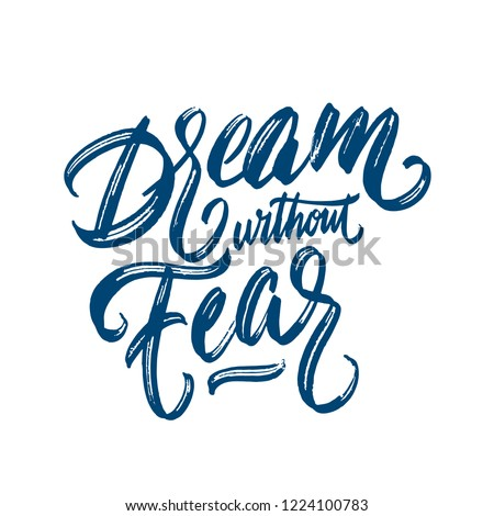 Stock Photo dream without fear love without limit motivational quote