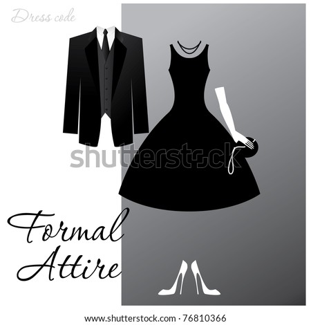 Dress code - Formal Attire. The man - a black tuxedo, a dark jacket and tie, the woman - cocktail dress.