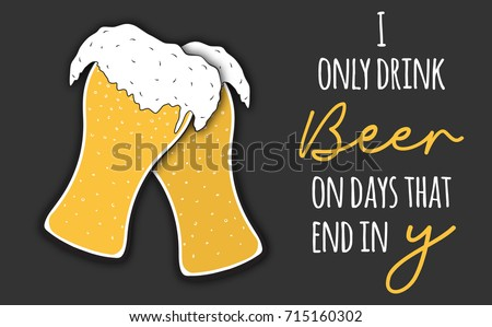 drink beer funny quote  glass