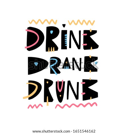 Drink, drank, drunk. Hand drawn lettering phrase. Scandinavian typography. Vector illustration isolated on white background. Stockfoto ©