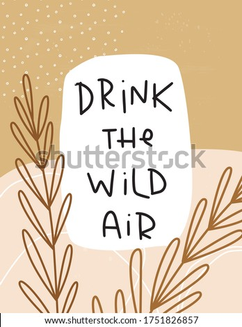 drink the wild air handwritten