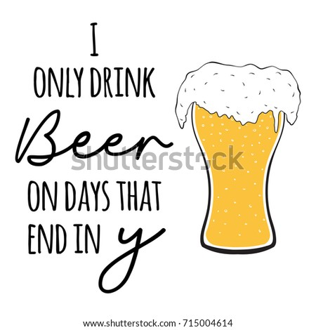 drinking beer funny quote  hand