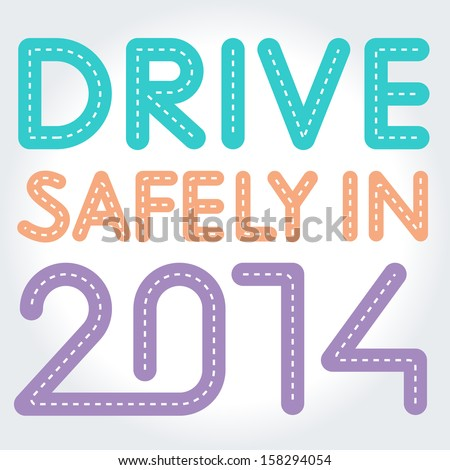 Drive safely New years greeting 2014 greeting Road Route