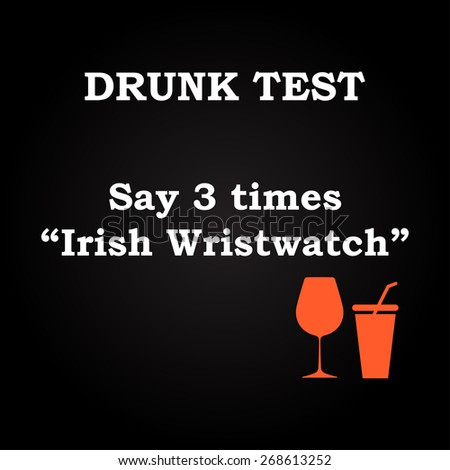 drunk test   say 3 times
