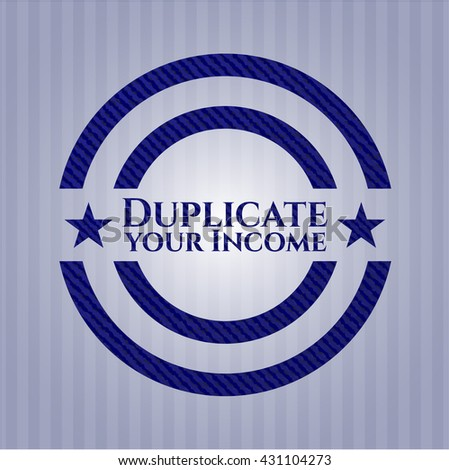 Duplicate your Income emblem with denim high quality background