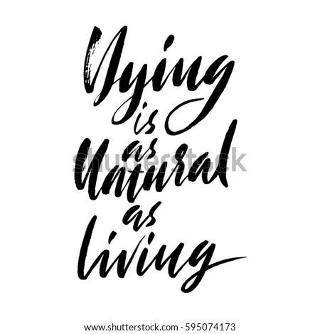 dying is as natural as living
