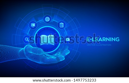 E-learning icon in robotic hand. Innovative online education and internet technology concept. Webinar, teaching, online training courses. Skill development. Vector illustration.