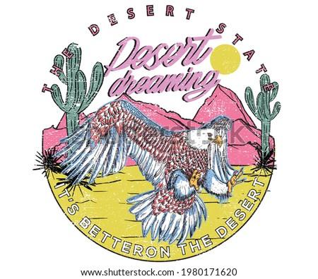 Eagle desert dreaming print design for apparel. Cactus vibes desert retro design.