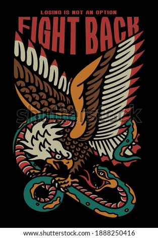 Eagle Fights with A Snake Tattoo Style Illustration with A Slogan Artwork on Black Background for Apparel or Other Uses