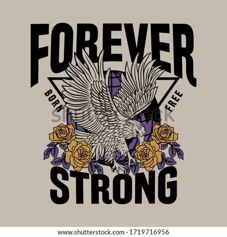 Eagle Illustration with Roses and Forever Strong Slogan Artwork For Apparel and Other Uses